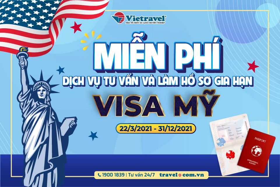 Vietravel miễn phí tư vấn hồ sơ gia hạn visa Mỹ