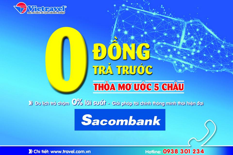 Mua tour trả chậm 0% lãi suất cùng Sacombank
