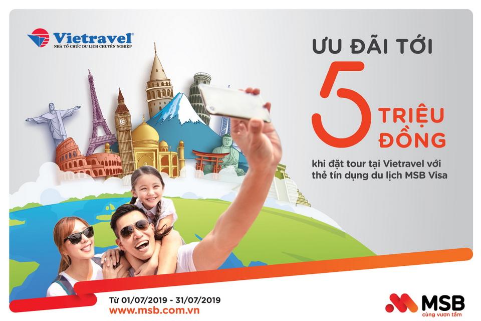 Ưu đãi tới 5 triệu đồng khi đặt tour tại Vietravel với thẻ tín dụng du lịch MSB Visa