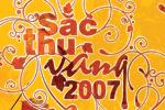 SÔI ĐỘNG SẮC THU VÀNG 2007