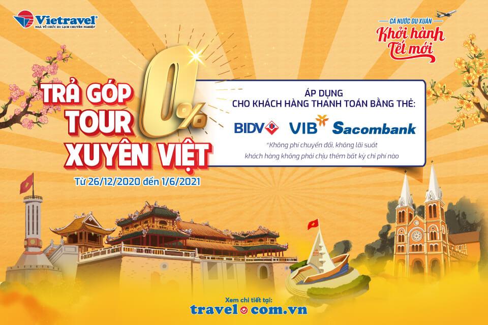 Thể lệ Ưu đãi trả góp 0% - Tour Xuyên Việt