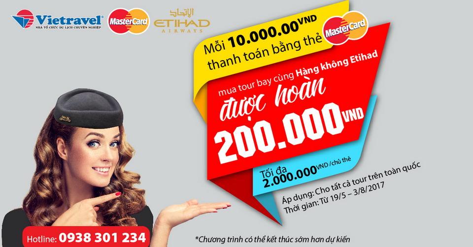 Hoàn tiền lên đến 2 triệu đồng khi mua tour thanh toán bằng thẻ MasterCard bay cùng Hàng không Etihad
