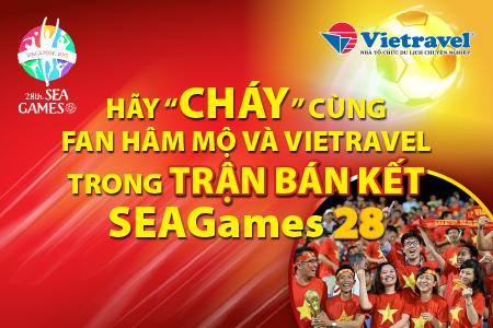 Tiếp lửa tuyển Việt Nam tại Sea Games 28 cùng Vietravel