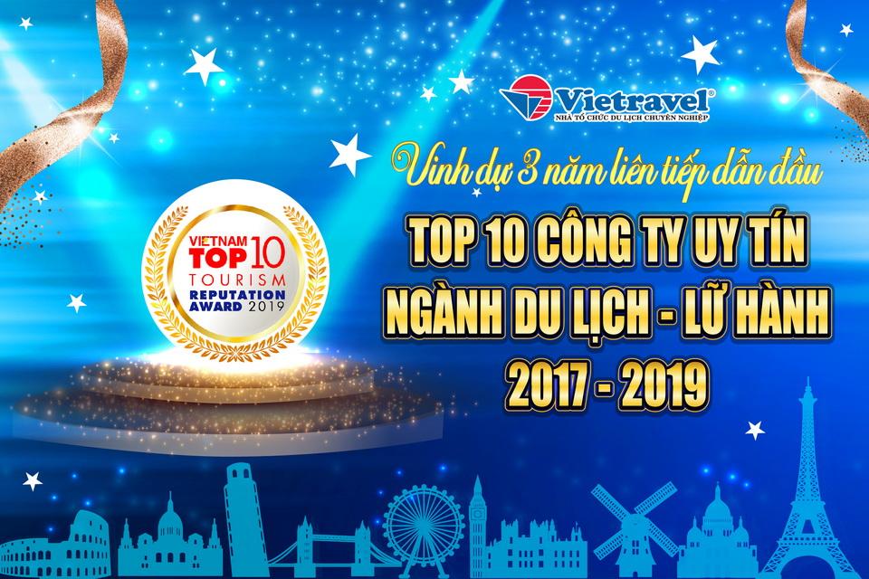 Ưu đãi tri ân nhân dịp Vietravel dẫn đầu top 10 Công ty Lữ hành uy tín