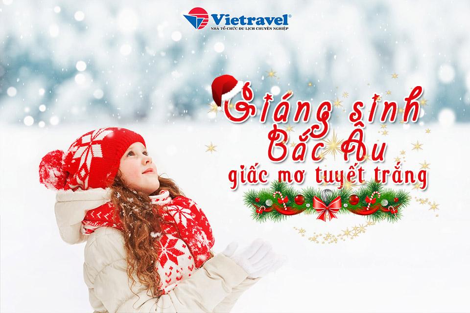 Giáng sinh Bắc Âu - giấc mơ tuyết trắng