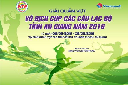 Vietravel Long Xuyên đồng hành cùng Giải Quần vợt Cúp các CLB tỉnh An Giang năm 2016