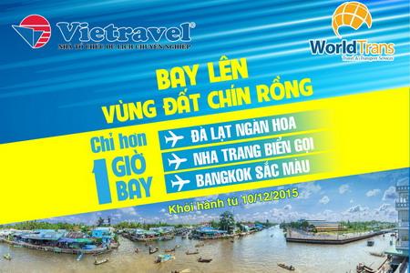 Vietravel khai trương hàng loạt chuyến bay charter từ Cần Thơ đến Đà Lạt ngàn hoa - Nha Trang biển gọi - Bangkok sắc màu
